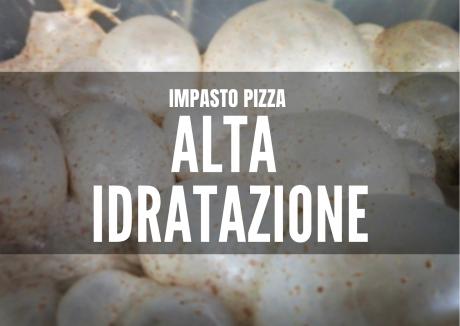 Impasto Pizza Alta Idratazione